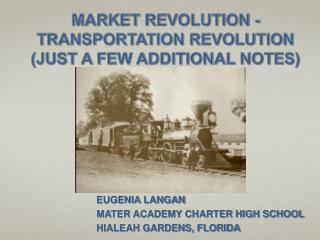MARKET REVOLUTION - TRANSPORTATION REVOLUTION (JUST A FEW ADDITIONAL NOTES)