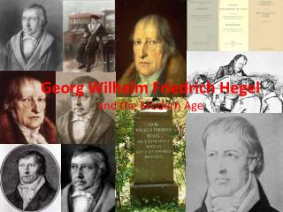 Georg  W ilhelm Friedrich Hegel and the  Modern  A ge