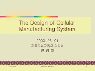 The Design of Cellular Manufacturing System