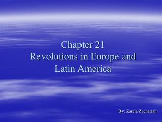 Chapter 21 Revolutions in Europe and Latin America