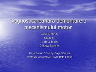 Diagnosticarea fara demontare a mecanismului motor