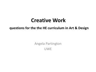 Creative Work questions for the the  HE  curriculum in Art & Design
