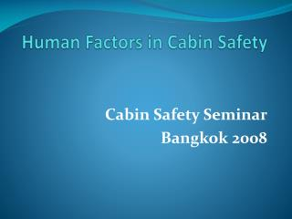 Human Factors in Cabin Safety