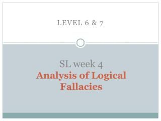 SL week 4 Analysis of Logical Fallacies