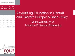 Advertising Education in Central and Eastern Europe: A Case Study
