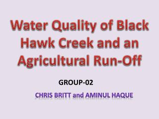 Water Quality of Black Hawk Creek and an Agricultural Run-Off
