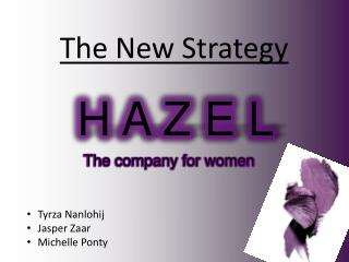 H A Z E L The company for women