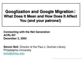 Steven Bell , Director of the Paul J. Gutman Library Philadelphia University bells@philau