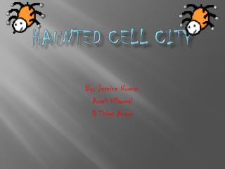 Haunted Cell City