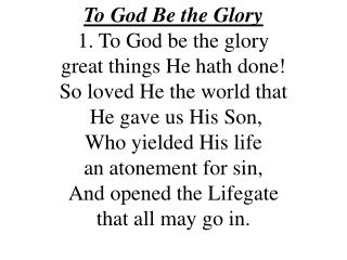 To+God+Be+the+Glory