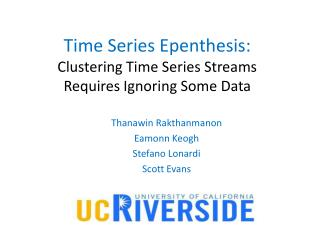 Time Series Epenthesis: Clustering Time Series Streams Requires Ignoring Some Data