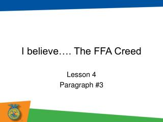 I believe�. The FFA Creed