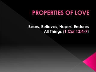 PROPERTIES OF  LOVE