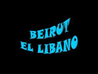 BEIRUT EL LIBANO