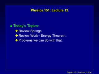 Physics 151: Lecture 12