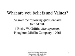 What are you beliefs and Values?