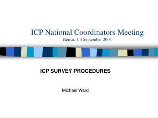 ICP National Coordinators Meeting Beirut, 1-3 September 2004