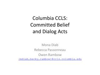 Columbia CCLS: Committed Belief  and Dialog Acts