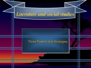 Three Powers and Strategies