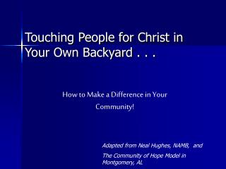 Touching People for Christ in Your Own Backyard . . .