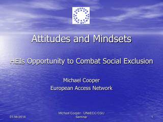 Attitudes and Mindsets HEIs Opportunity to Combat Social Exclusion Michael Cooper