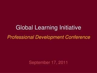 Global Learning Initiative  Professional Development Conference