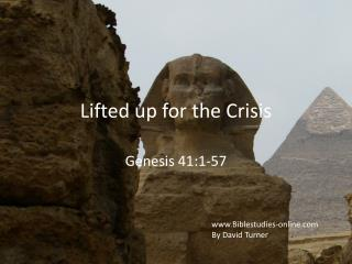 Lifted up for the Crisis