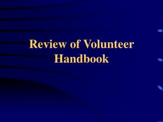 Review of Volunteer Handbook
