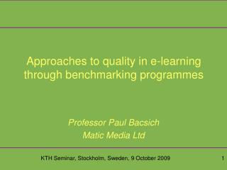 Approaches to quality in e-learning through benchmarking programmes