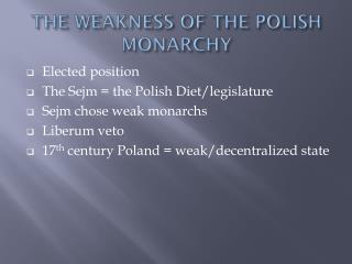 THE WEAKNESS OF THE POLISH MONARCHY