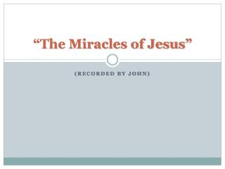 """The Miracles of Jesus"""