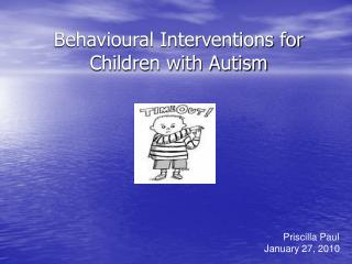 Behavioural Interventions for Children with Autism