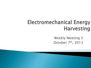 Electro mechanical  Energy Harvesting