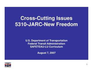 Cross-Cutting Issues 5310-JARC-New Freedom