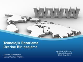 Akademik Bilişim 2013 Akdeniz Üniversitesi 23-25 Ocak 2013