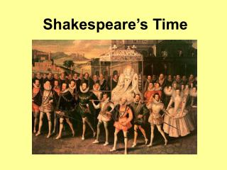 Shakespeare�s Time