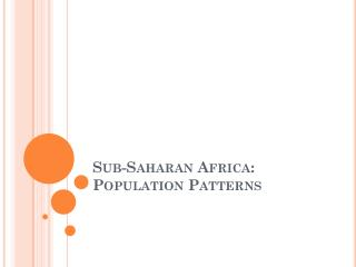 Sub-Saharan Africa: Population Patterns