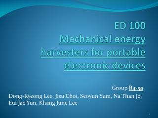 ED 100  Mechanical energy harvesters for portable electronic devices