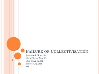 Failure of  Collectivisation