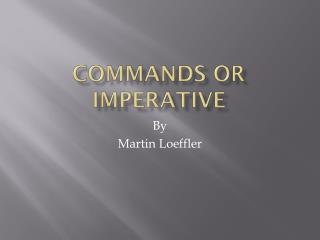 Commands or Imperative