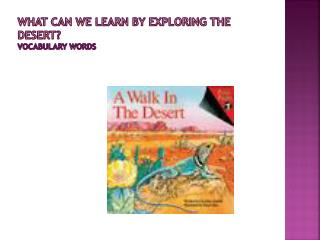 What can we learn by exploring the desert ? Vocabulary Words