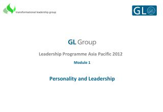 Leadership Programme Asia Pacific 2012 Module 1 Personality and Leadership