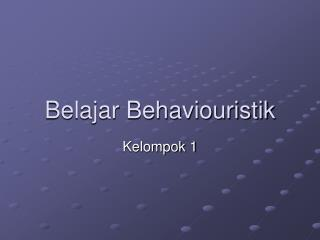 Belajar Behaviouristik