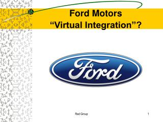 Ford Motors   Virtual Integration