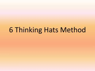 6 Thinking Hats Method