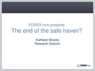 FOREX presents The end of the safe haven?