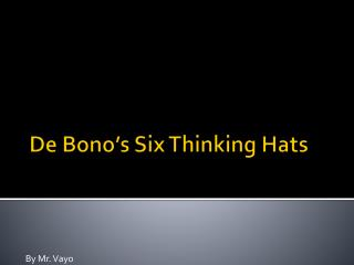 De Bono�s Six Thinking Hats