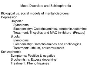 Mood Disorders and Schizophrenia Biological vs. social models of mental disorders Depression