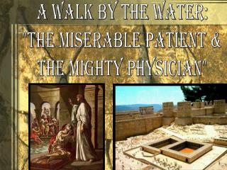 """A Walk By The Water: """"The Miserable Patient & The Mighty Physician"""""""