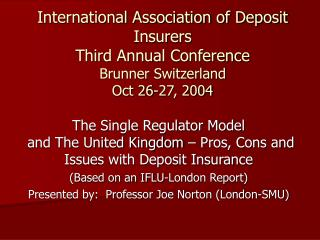 The Single Regulator Model  and The United Kingdom – Pros, Cons and Issues with Deposit Insurance